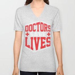 Doctors Save Lives Medical Professional Medicine Unisex V-Neck