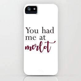 You had me at merlot iPhone Case