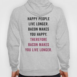 Happy People Bacon Funny Quote Hoody