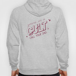 you're in a cult. call your dad. (MFM) Hoody
