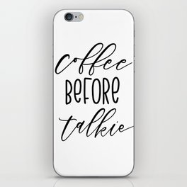 Coffee Before Talkie iPhone Skin