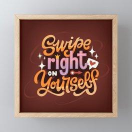 Swipe right on yourself Framed Mini Art Print
