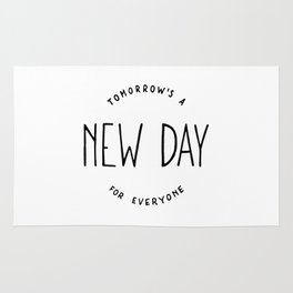 Tomorrow's a new day for everyone Rug