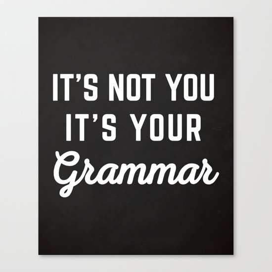 Not You Grammar Funny Quote Canvas Print