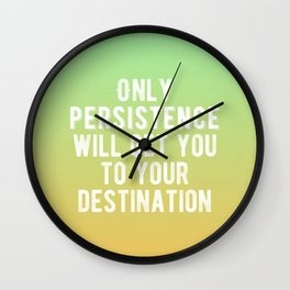 Inspirational - Be Persistent Wall Clock