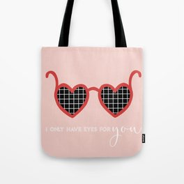 I Only Have (Heart) Eyes for You Tote Bag