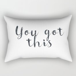 You got this Rectangular Pillow
