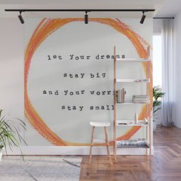 Let your dreams stay big Wall Mural
