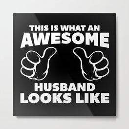 Awesome Husband Looks Like Quote Metal Print