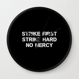 Strike First Strike Hard No Mercy Wall Clock