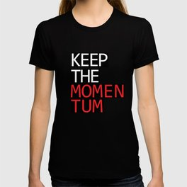 Keep The Momentum T-shirt