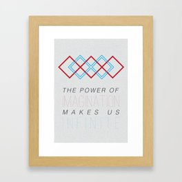 the power of imagination makes us infinite Framed Art Print