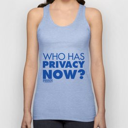 Who has privacy now? Unisex Tank Top