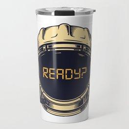 Ready? Travel Mug