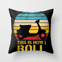 Retro Moped Scooter This Is How I Roll Throw Pillow