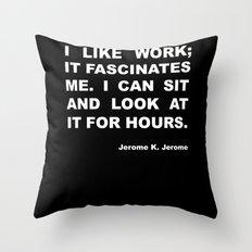 On work Throw Pillow