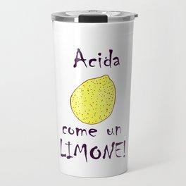 Ragazza acida! Travel Mug