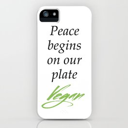 Peace begins on our plate - Vegan iPhone Case