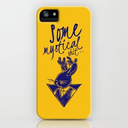 Some Mystical Shit iPhone Case