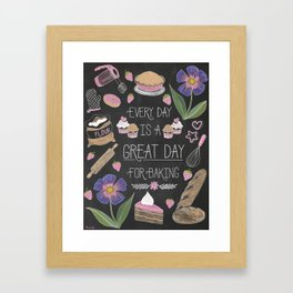 Every Day Is A Great Day For Baking Framed Art Print