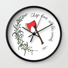 Chop Down All the Woods Wall Clock