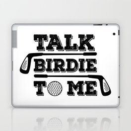 Talk Birdie To Me - Funny Golf Golfer Golfing Gift Laptop & iPad Skin