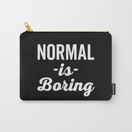 Normal Is Boring Funny Quote Carry-All Pouch