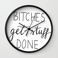 snl Wall Clocks featuring Bitches get stuff done by Andreea Forghici