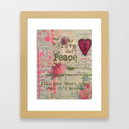 May Love and Peace fill your heart, even when it is broken Framed Art Print