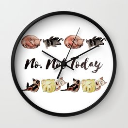 No. Not today Wall Clock