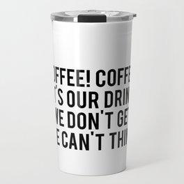 Caffeine coffee morning text typography gift Travel Mug