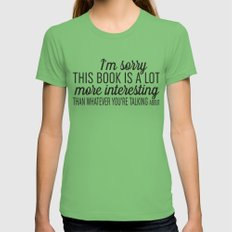 Sorry, This Book is Much More Interesting Womens Fitted Tee LARGE Grass