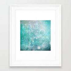 this is our happily ever after Framed Art Print