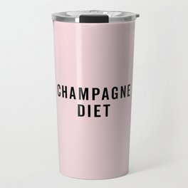 Champagne Diet Funny Quote Travel Mug