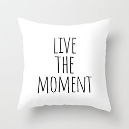 Live the moment Throw Pillow