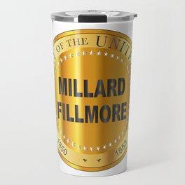 Millard Fillmore Gold Metal Stamp Travel Mug