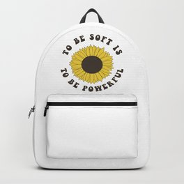 To Be Soft Is To Be Powerful Backpack