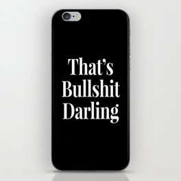 THAT'S BULLSHIT DARLING (Black & White) iPhone Skin