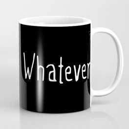 Whatever (on black) Coffee Mug