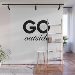 go outside Wall Mural