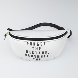 Forget the  mistake, remember the  lesson! Fanny Pack
