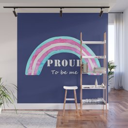 Proud to be me trans Wall Mural