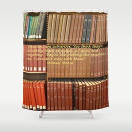 Librarians are Subversive Shower Curtain