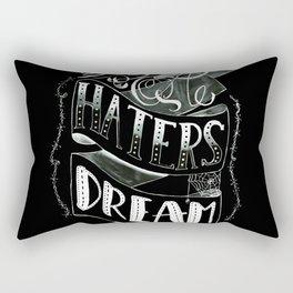 Haters Dream 2 Rectangular Pillow