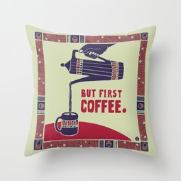But First Coffee! Throw Pillow