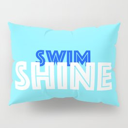 Swim and Shine // Swim Shine Pillow Sham