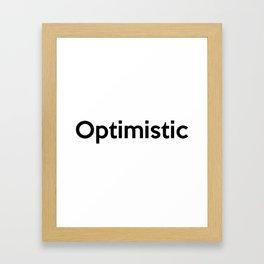 Optimistic Framed Art Print