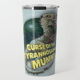 Curse of the Tyrannosaurus Mummy Travel Mug