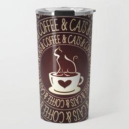 Coffee & Cats & Coffee Travel Mug
