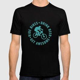 Ride Bikes Drink Beer Get Awesome - Mountain Biking T-shirt